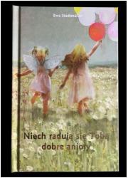 Niech radują się Tobą dobre anioły - okładka książki