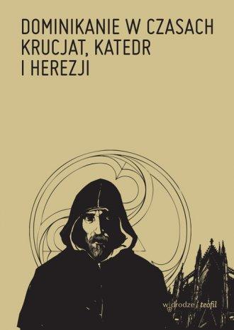 Dominikanie w czasach krucjat, - okładka książki