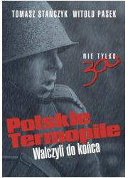Polskie Termopile. Walczyli do - okładka książki