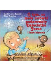 O tym, co małe mrówki podarowały - okładka książki