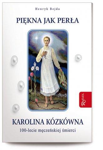 Piękna jak perła. Karolina Kózkówna. - okładka książki