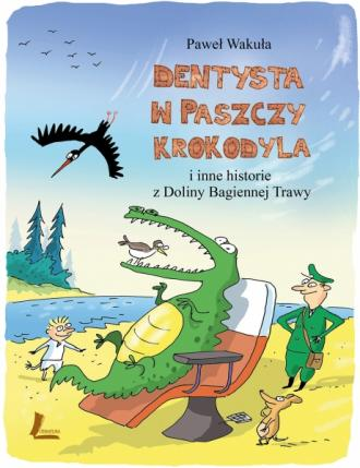 Dentysta w paszczy krokodyla i - okładka książki