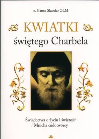 Kwiatki świętego Charbela - okładka książki
