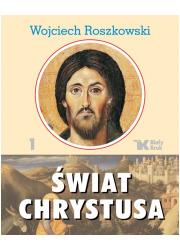 Świat Chrystusa. Tom 1 - okładka książki