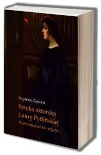 Sztuka aktorska Laury Pytlińskiej. - okładka książki