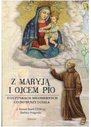 Z Maryją i Ojcem Pio. O uczynkach - okładka książki