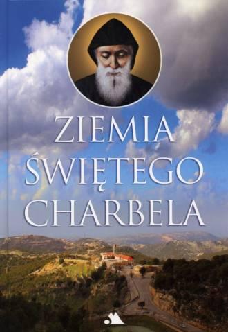 Ziemia świętego Charbela - okładka książki
