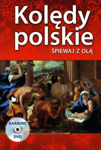 Kolędy polskie. Śpiewaj z Olą (+ - okładka książki