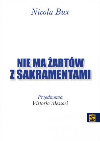 Nie ma żartów z sakramentami - okładka książki