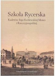 Szkoła Rycerska Kadetów Jego Królewskiej - okładka książki