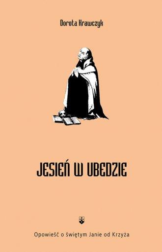 Jesień w Ubedzie. Opowieść o świętym - okładka książki