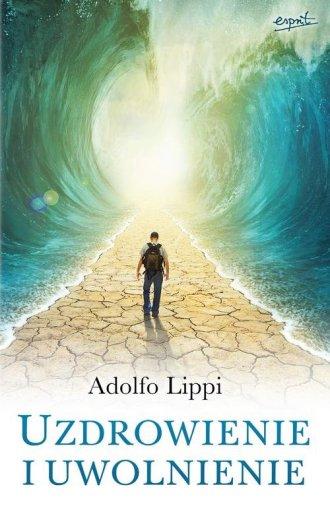 Uzdrowienie i uwolnienie - okładka książki
