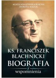 Ks. Franciszek Blachnicki. Biografia - okładka książki