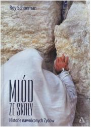 Miód ze skały. Historie nawróconych - okładka książki