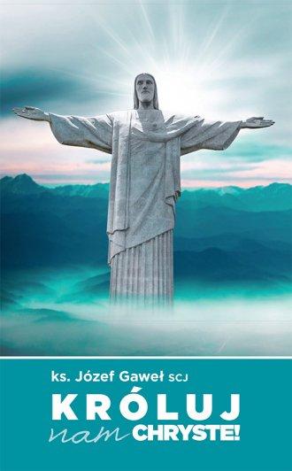Króluj nam Chryste. Rozważania - okładka książki