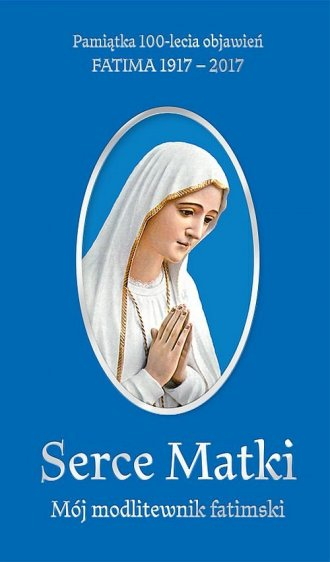 Serce Matki. Mój modlitewnik fatimski - okładka książki