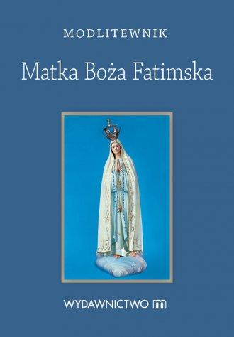 Modlitewnik. Matka Boża Fatimska - okładka książki