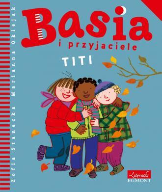Basia i przyjaciele Titi - okładka książki