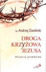 Droga Krzyżowa Jezusa. Historia - okładka książki