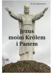 Jezus moim Królem i Panem - okładka książki
