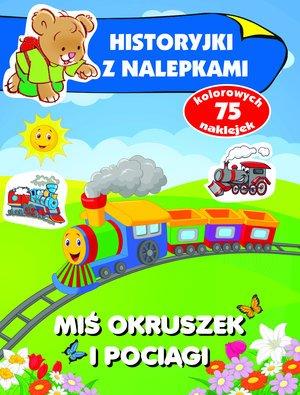 Miś Okruszek i pociągi. Historyjki - okładka książki