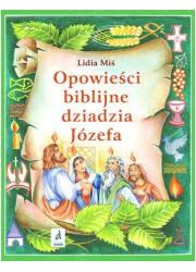 Opowieści biblijna dziadzia Józefa - okładka książki