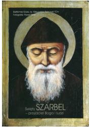 Święty Szarbel - przyjaciel Boga - okładka książki