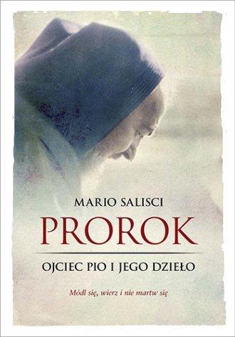 Prorok. Ojciec Pio i jego dzieło - okładka książki