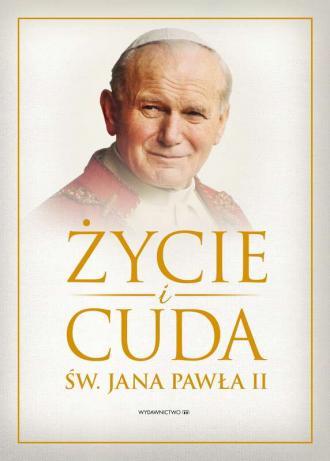 Życie i cuda św. Jana Pawła II - okładka książki