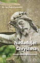 Naśladując Chrystusa. Rozważania - okładka książki