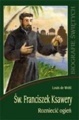Św. Franciszek Ksawery. Rozniecić - okładka książki