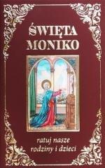 Święta Moniko ratuj nasze rodziny - okładka książki