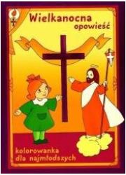 Wielkanocna opowieść. Kolorowanka - okładka książki