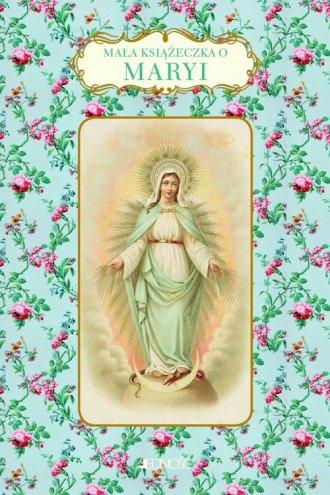 Mała książeczka o Maryi - okładka książki