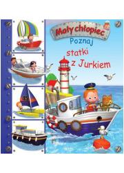 Poznaj statki z Jurkiem. Mały chłopiec - okładka książki