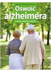 Oswoić alzheimera. Rozumiem, akceptuję, - okładka książki