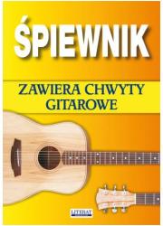 Śpiewnik. Zawiera chwyty gitarowe - okładka książki