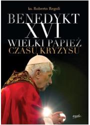 Benedykt XVI. Wielki papież czasu - okładka książki