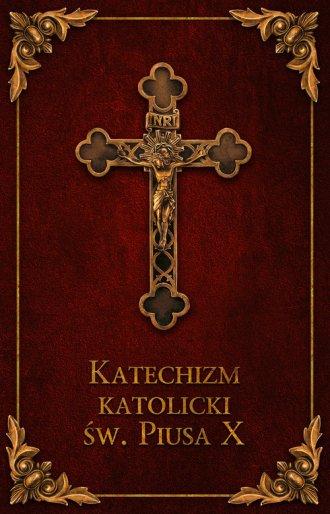 Katechizm Katolicki Św. Piusa X - okładka książki