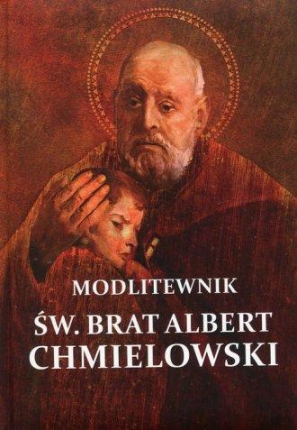 Modlitewnik. Św. Brat Albert Chmielowski - okładka książki