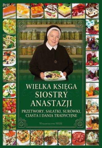 Wielka Ksiega Siostry Anastazji Przetwory Salatki Surowki Ciasta