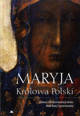 Maryja Królowa Polski. Jubileusz - okładka książki