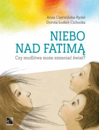 Niebo nad Fatimą. Czy modlitwa - okładka książki