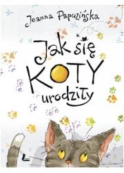Jak się koty urodziły - okładka książki