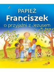 Papież Franciszek o przyjaźni z - okładka książki
