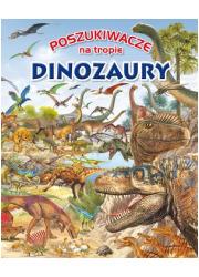 Poszukiwacze na tropie. Dinozaury - okładka książki