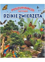 Poszukiwacze na tropie. Dzikie - okładka książki