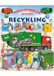 Poszukiwacze na tropie. Recykling - okładka książki