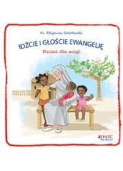 Idźcie i głościwe Ewangelię. Dzieci - okładka książki