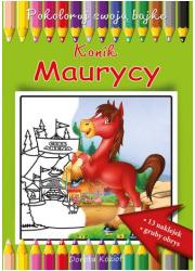 Konik Maurycy. Pokoloruj swoją - okładka książki